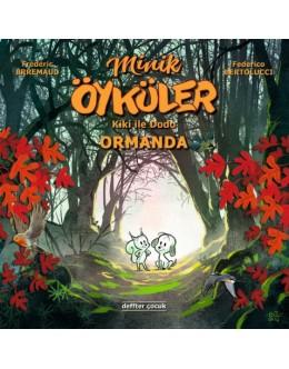 Minik Öyküler ( Kiki İle Dodo ) / Ormanda