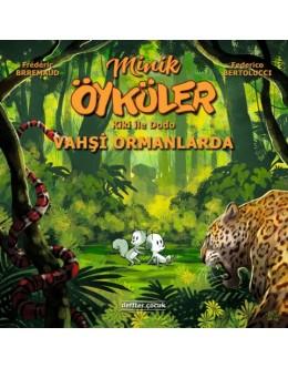 Minik Öyküler ( Kiki İle Dodo ) / Vahşi Ormanlarda