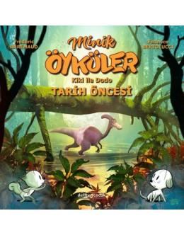 Minik Öyküler ( Kiki İle Dodo ) / Tarih Öncesi